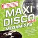 VARIOUS ARTISTS - Vol 2 Maxi Disco The Megamixes