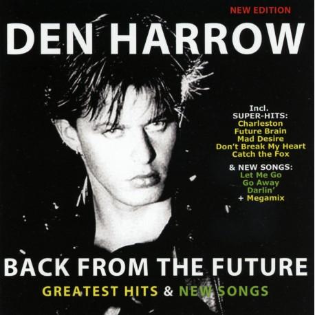 DEN HARROW - Back From The Future-Greatest Hits & New Songs