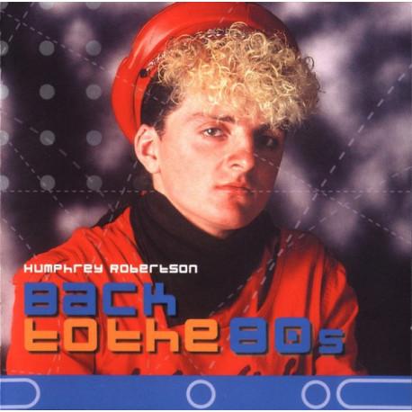 HUMPHREY ROBERTSON - Back to the Eighties