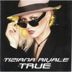 Tiziana Rivale - True